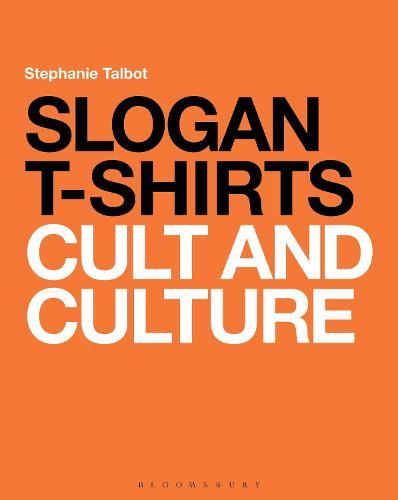 Slogan T-Shirts: Cult and Culture (Paperback)