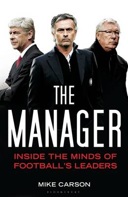 The Manager: Inside the Minds of Football's Leaders (Hardback)