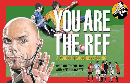 You Are The Ref: A Guide to Good Refereeing (Paperback)