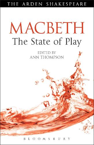 Macbeth: The State of Play - Arden Shakespeare The State of Play (Paperback)