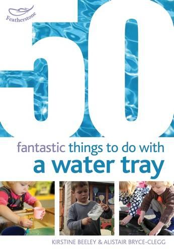 50 Fantastic things to do with a water tray - 50 Fantastic Things (Paperback)