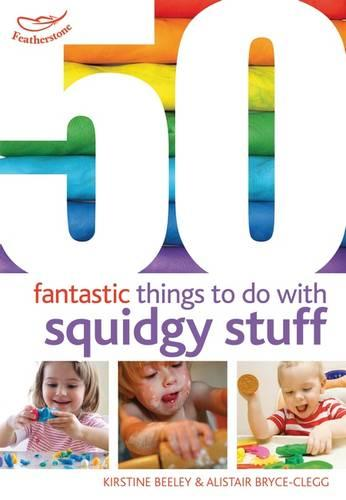 50 Fantastic things to do with squidgy stuff - 50 Fantastic Things (Paperback)