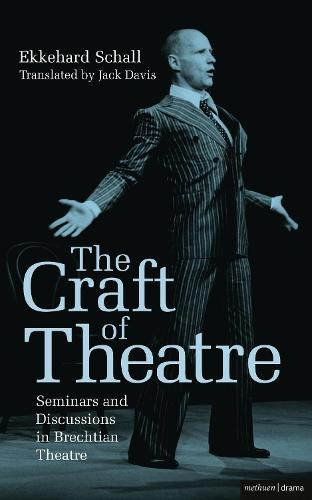 The Craft of Theatre: Seminars and Discussions in Brechtian Theatre - Biography and Autobiography (Paperback)