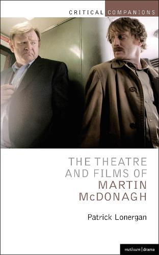The Theatre and Films of Martin McDonagh - Critical Companions (Hardback)