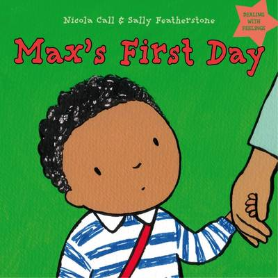 Max's First Day: Dealing with feelings - Dealing with Feelings (Hardback)