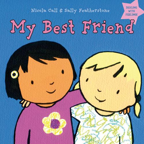 My Best Friend: Dealing with feelings - Dealing with Feelings (Hardback)
