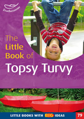 The Little Book of Topsy Turvy: Little Books with Big Ideas - Little Books (Paperback)