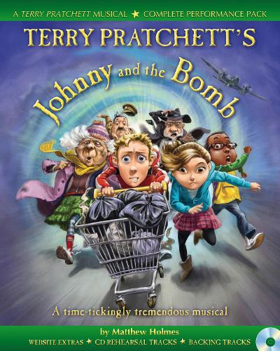 Terry Pratchett's Johnny and the Bomb: A Time-Tickingly Tremendous Musical - Collins Musicals