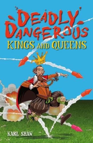 Deadly Dangerous Kings and Queens (Paperback)