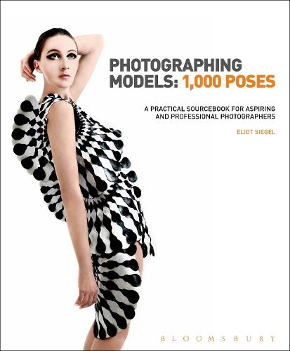 Photographing Models: 1,000 Poses: A Practical Sourcebook for Aspiring and Professional Photographers (Hardback)
