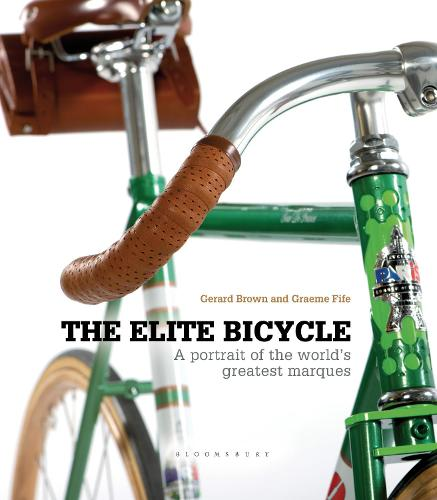 The Elite Bicycle: Portraits of Great Marques, Makers and Designers (Hardback)