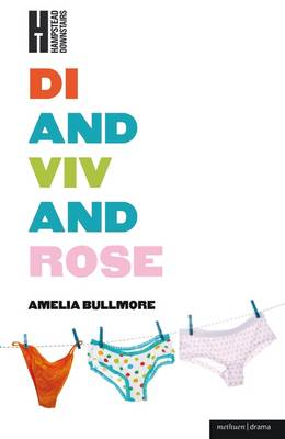 Di and Viv and Rose - Modern Plays (Paperback)