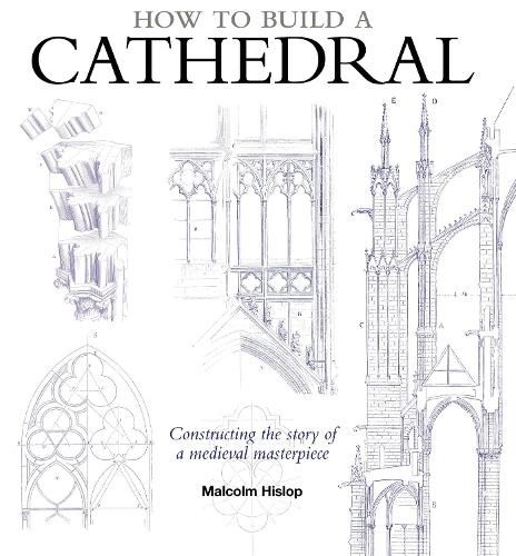 How to Build a Cathedral (Hardback)