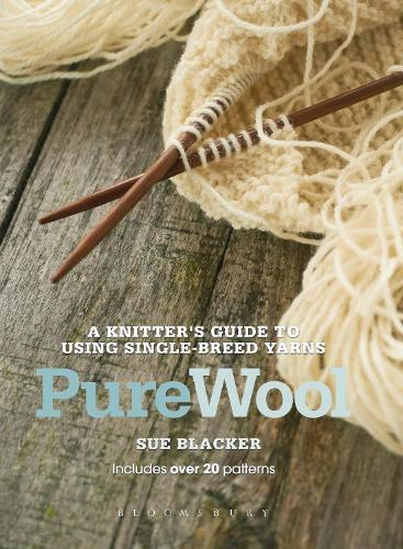Pure Wool: A knitter's guide to using single-breed yarns (Paperback)