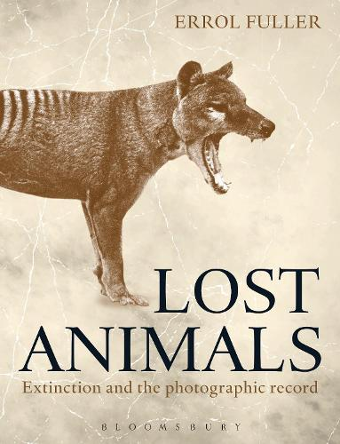 Lost Animals: Extinction and the Photographic Record (Hardback)
