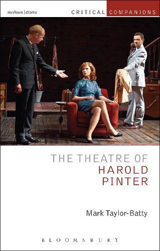 The Theatre of Harold Pinter - Critical Companions (Hardback)