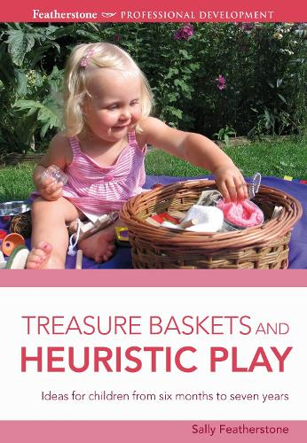 Treasure Baskets and Heuristic Play - Professional Development (Paperback)