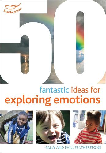 50 Fantastic ideas for Exploring Emotions - 50 Fantastic Ideas (Paperback)