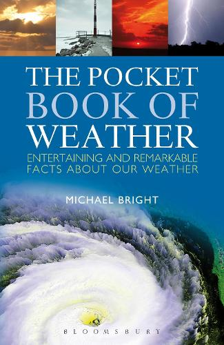The Pocket Book of Weather: Entertaining and Remarkable Facts About Our Weather (Hardback)