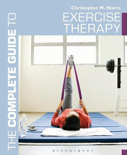The Complete Guide to Exercise Therapy - Complete Guides (Paperback)