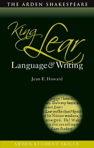 King Lear: Language and Writing - Arden Student Skills: Language and Writing (Paperback)