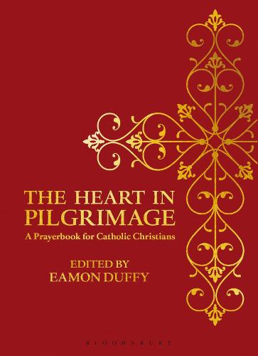 The Heart in Pilgrimage: A Prayerbook for Catholic Christians (Hardback)