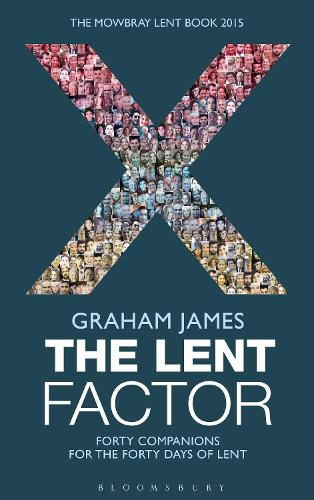 The Lent Factor: Forty Companions for the Forty Days of Lent: The Mowbray Lent Book 2015 (Paperback)