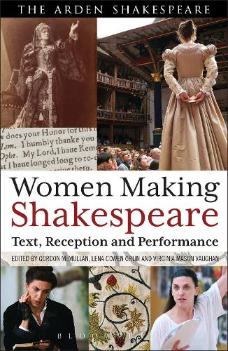 Women Making Shakespeare: Text, Reception and Performance (Paperback)