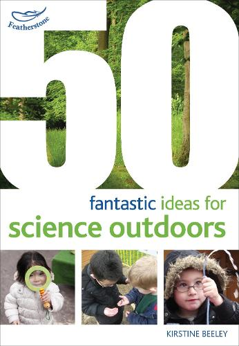 50 fantastic ideas for Science Outdoors - 50 Fantastic Ideas (Paperback)