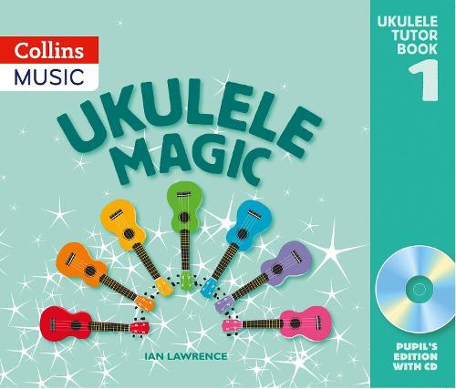Ukulele Magic: Pupil's Book - Ukulele Magic