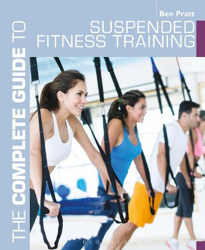 The Complete Guide to Suspended Fitness Training - Complete Guides (Paperback)