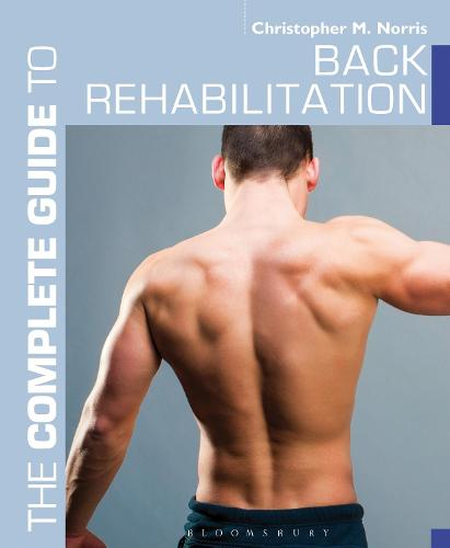 The Complete Guide to Back Rehabilitation (Paperback)