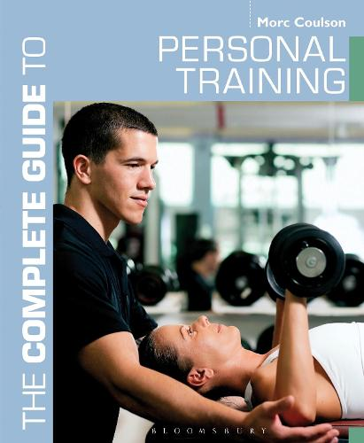 The Complete Guide to Personal Training - Complete Guides (Paperback)