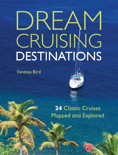 Dream Cruising Destinations: 24 Classic Cruises Mapped and Explored (Paperback)