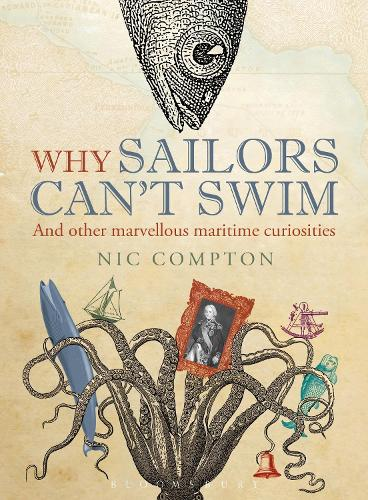 Why Sailors Can't Swim and Other Marvellous Maritime Curiosities (Hardback)