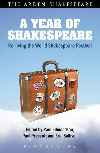 A Year of Shakespeare: Re-living the World Shakespeare Festival (Hardback)