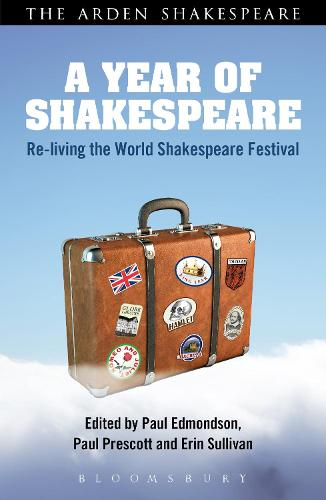 A Year of Shakespeare: Re-living the World Shakespeare Festival (Paperback)