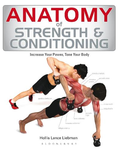 Anatomy of Strength and Conditioning: Increase Your Power, Tone Your Body (Paperback)