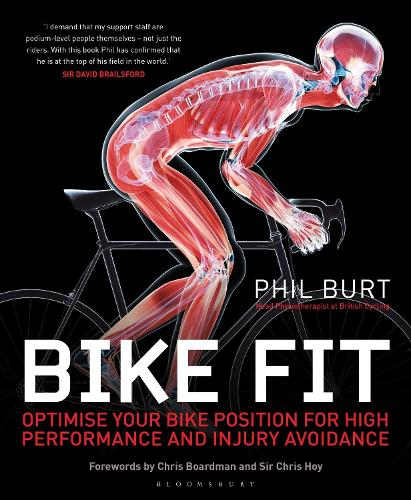 Bike Fit: Optimise Your Bike Position for High Performance and Injury Avoidance (Paperback)