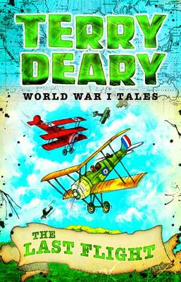 World War I Tales: The Last Flight - Terry Deary's Historical Tales (Paperback)