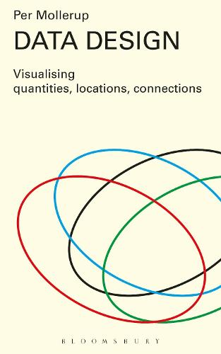 Data Design: Visualising Quantities, Locations, Connections (Paperback)