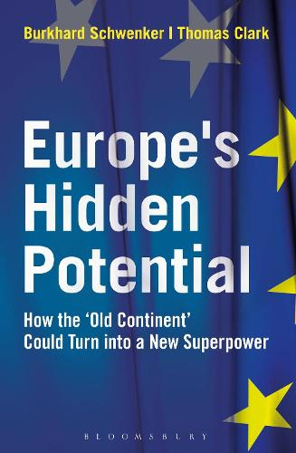 Europe's Hidden Potential: How the 'Old Continent' Could Turn into a New Superpower (Hardback)