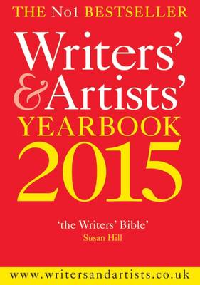 Writers' and Artists' Yearbook 2015 - Writers' and Artists' (Paperback)