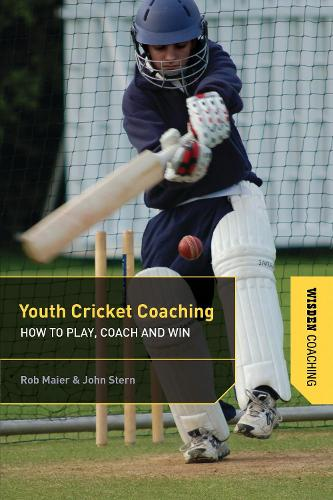 Youth Cricket Coaching: How to Play, Coach and Win (Paperback)
