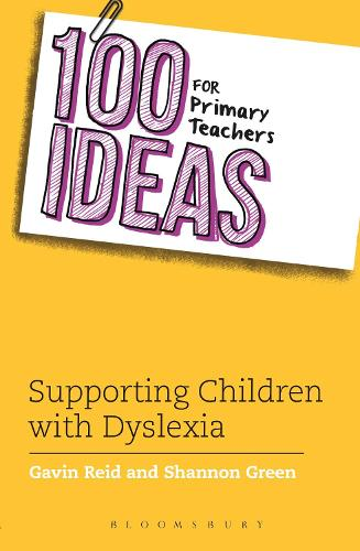 100 Ideas for Primary Teachers: Supporting Children with Dyslexia - 100 Ideas for Teachers (Paperback)