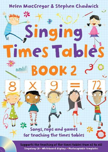 Singing Times Tables Book 2: Songs, Raps and Games for Teaching the Times Tables - Singing Subjects