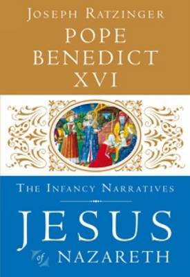 Jesus of Nazareth: The Infancy Narratives (Hardback)