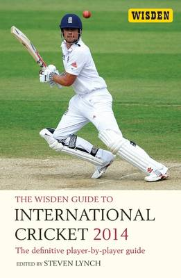 The Wisden Guide to International Cricket 2014: The Definitive Player-by-Player Guide (Paperback)