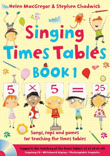 Singing Times Tables Book 1: Songs, Raps and Games for Teaching the Times Tables - Singing Subjects