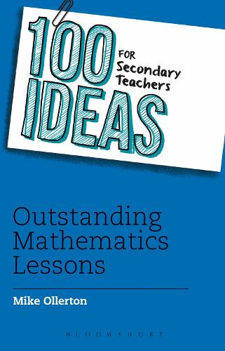 100 Ideas for Secondary Teachers: Outstanding Mathematics Lessons - 100 Ideas for Teachers (Paperback)
